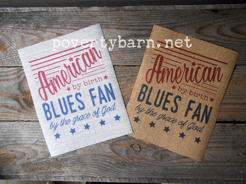 American by Birth Blues Fan by the Grace of God Burlap Print -Burlap Prints -PovertyBarn - 1