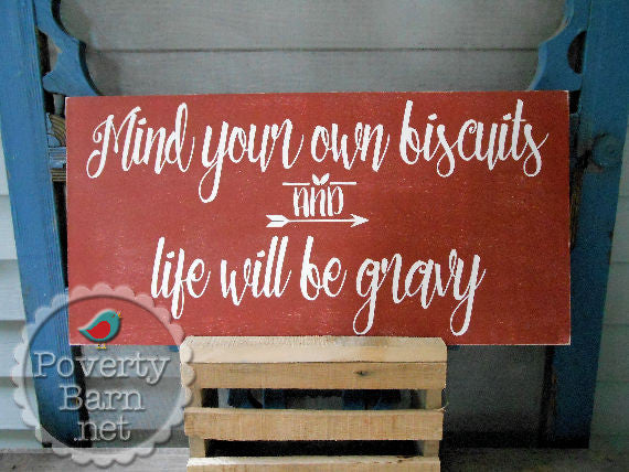 Mind Your Own Biscuits Extra Large Hand Painted Wood Box Style Sign -Box Style Signs -PovertyBarn - 1