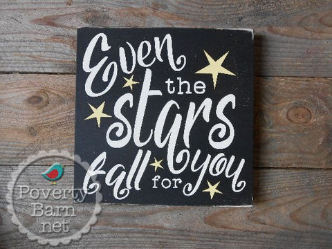 Even the Stars Fall for You List Hand Painted Wood Box Style Sign -Box Style Signs -PovertyBarn - 1