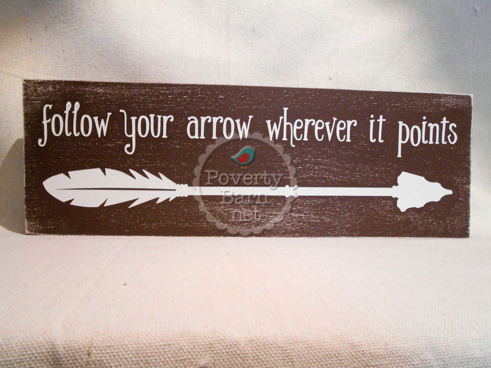 Follow Your Arrow Hand Painted Wood Box Style Sign -Box Style Signs -PovertyBarn - 1
