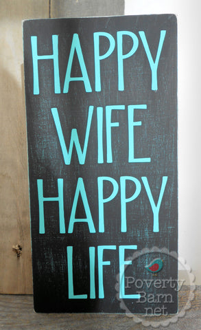 Happy Wife Happy Life Hand Painted Wood Box Style Sign -Box Style Signs -PovertyBarn - 1
