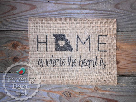 Home is Where the Heart State is Burlap Print -Burlap Prints -PovertyBarn - 1