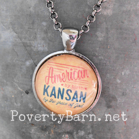 American by Birth Kansan by the Grace of God Pendant Necklace or Key Ring -Everything Else -PovertyBarn