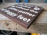 Pitter Patter of Doggy Feet Hand Painted Wood Box Style Sign -Box Style Signs -PovertyBarn - 3