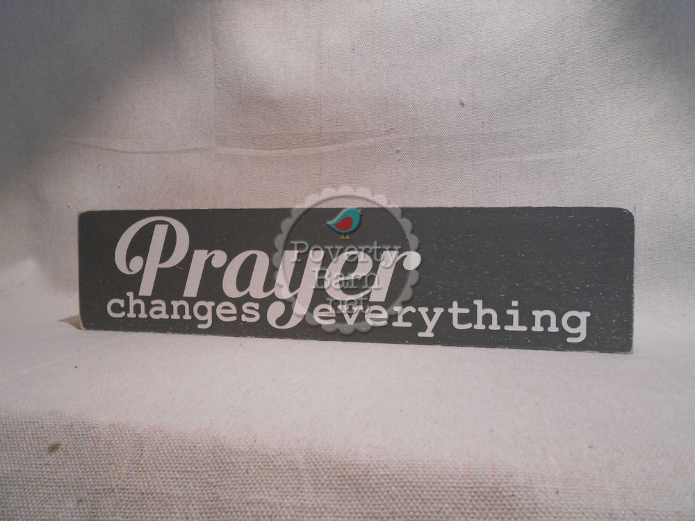 Prayer Changes Everything Block Font Hand Painted Wood Box Style Sign -Box Style Signs -PovertyBarn - 1