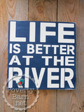 Life is Better on the River Hand Painted Wood Box Style Sign -Box Style Signs -PovertyBarn - 1