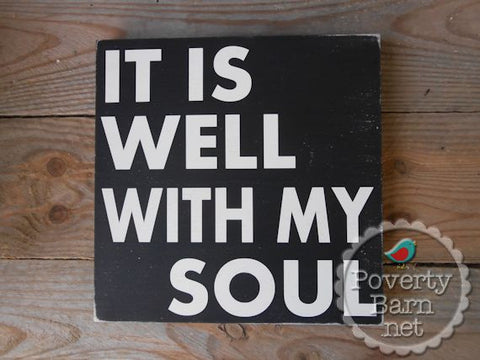 It Is Well with My Soul Hand Painted Wood Box Style Sign -Box Style Signs -PovertyBarn - 1