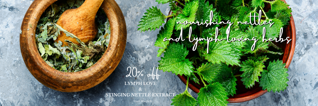 20% off Stinging Nettles and Lymph Love Lymphatic Stimulation Herbal Formula