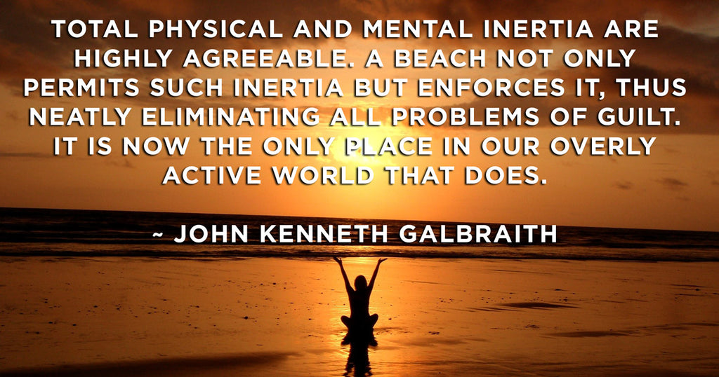 Backlit yoga on the beach. John Kenneth Galbraith beach quotes