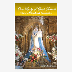 Our Lady of Good Success: History, Miracles, Prophecies (DVD)
