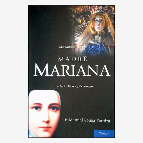 The Admirable Life of Mother Mariana Vol I - Spanish Ed.