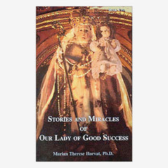 Stories and Miracles of Our Lady of Good Success