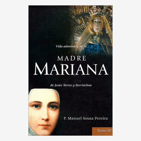 The Admirable Life of Mother Mariana Vol III - Spanish Ed.