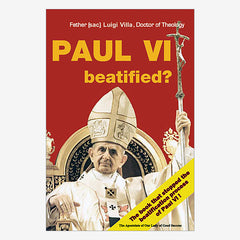 "BACK IN PRINT - 2018 Edition of  ""Paul VI Beatified?"""
