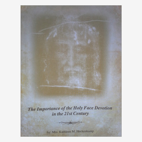 The Importance of the Holy Face in the 21st Century
