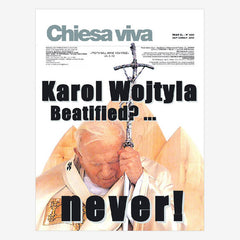 Karol Wojtyla Beatified?- Never!
