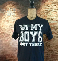 Those Are My Boys Out There Tee
