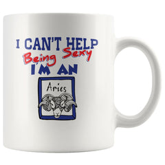 Aries Zodiac Astrology Mug I Cant Help Being Sexy 11oz White Coffee Mugs