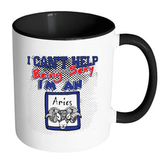 Aries Zodiac Astrology Mug I Cant Help Being Sexy White 11oz Accent Coffee Mugs