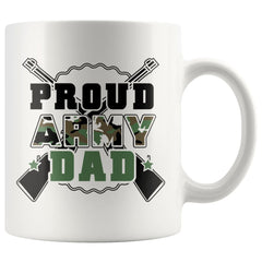 Army Dad Mug Proud Army Dad 11oz White Coffee Mugs