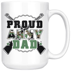 Army Dad Mug Proud Army Dad 15oz White Coffee Mugs