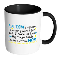 Autism Mom Mug Autism Is Journey White 11oz Accent Coffee Mugs