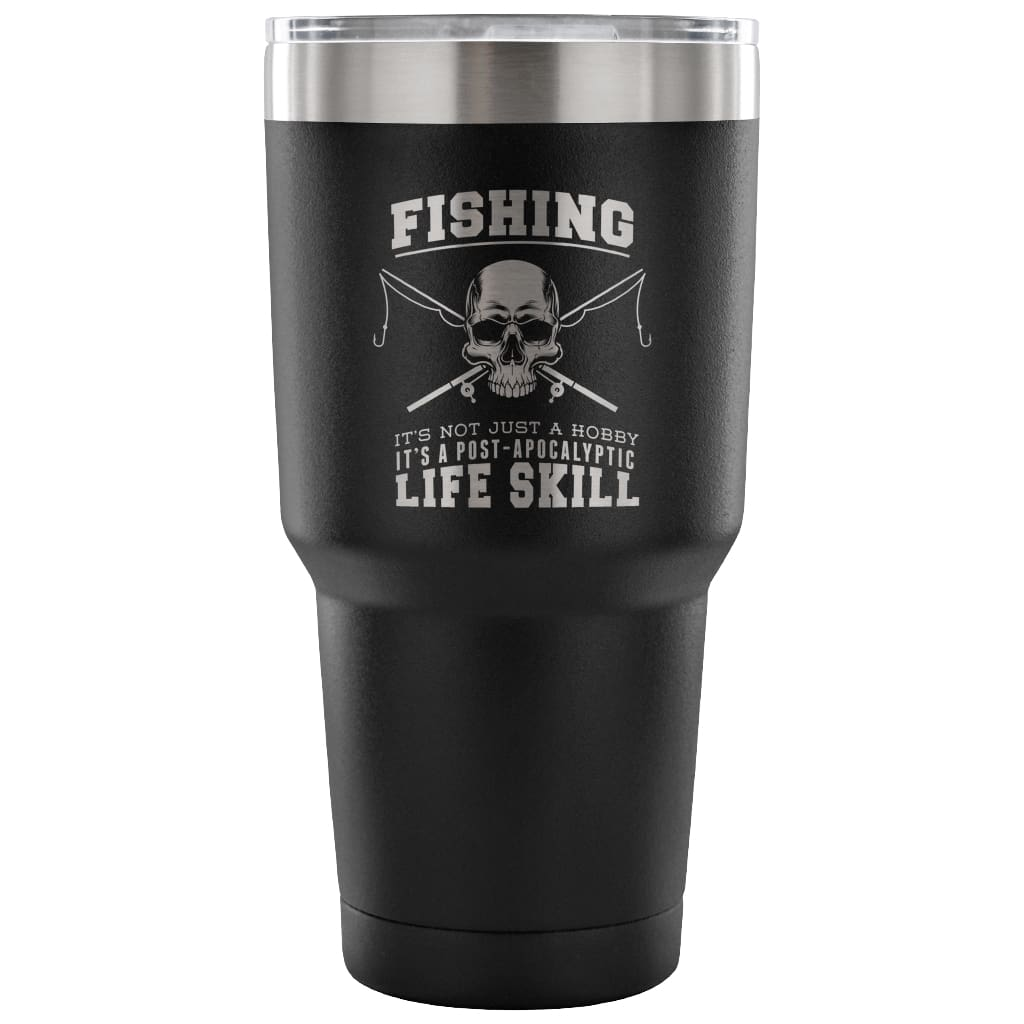 Fishing Travel Mug It's Not Just A Hobby Its A 30 oz Stainless Steel Tumbler