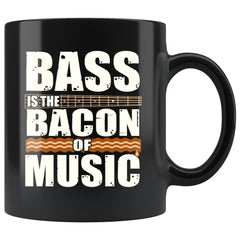 Funny Bacon Mug Bass is the Bacon of Music 11oz Black Coffee Mugs