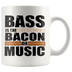 Funny Bacon Mug Bass is the Bacon of Music 11oz White Coffee Mugs