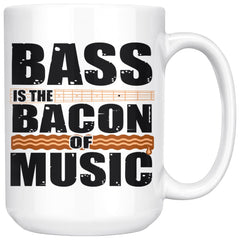 Funny Bacon Mug Bass is the Bacon of Music 15oz White Coffee Mugs