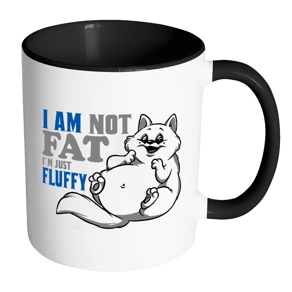 Funny Cat Mug I Am Not Fat I'm Just Fluffy White 11oz Accent Coffee Mugs
