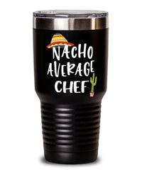 Funny Chef Tumbler Nacho Average Chef Tumbler 30oz Stainless Steel