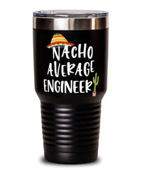 Funny Engineer Tumbler Nacho Average Engineer Tumbler 30oz Stainless Steel