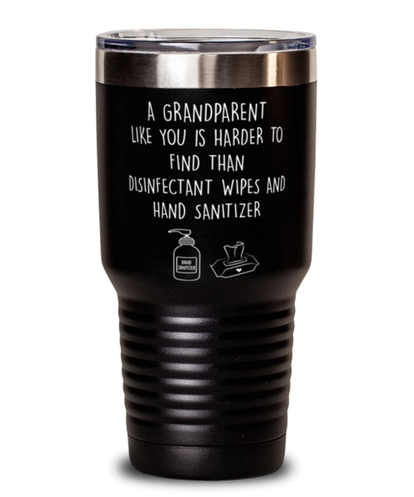Funny Grandparent Tumbler A Grandparent Like You Is Harder To Find Than 30oz Stainless Steel