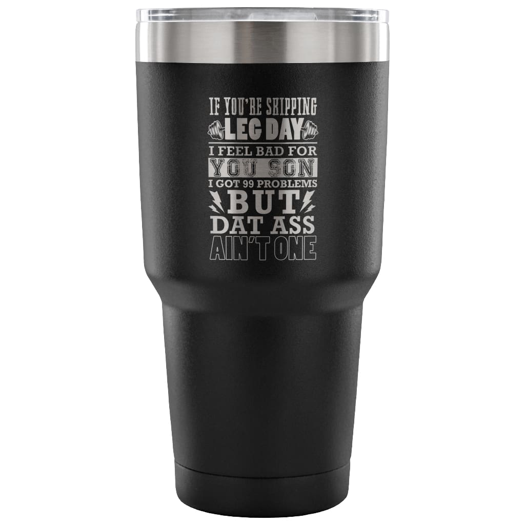 Funny Gym Travel Mug If You're Skipping Leg Day 30 oz Stainless Steel Tumbler