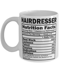 Funny Hairdresser Nutritional Facts Coffee Mug 11oz White