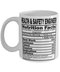 Funny Health and Safety Engineer Nutritional Facts Coffee Mug 11oz White