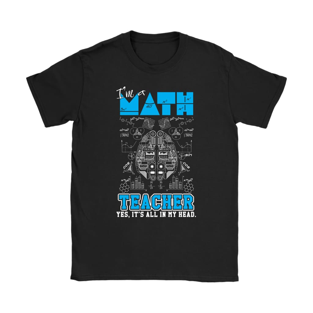 Funny Math Teacher Shirt I'm A Math Teacher Yes Its Gildan Womens T-Shirt