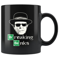 Funny Political Mug Bernie Sanders Breaking Banks 11oz Black Coffee Mugs