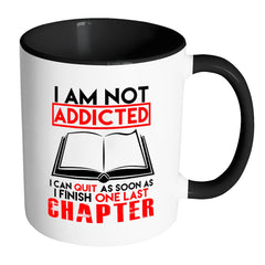 Funny Reading Mug I Am Not Addicted I Can White 11oz Accent Coffee Mugs