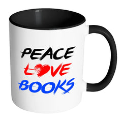 Funny Reading Mug Peace Love Books White 11oz Accent Coffee Mugs