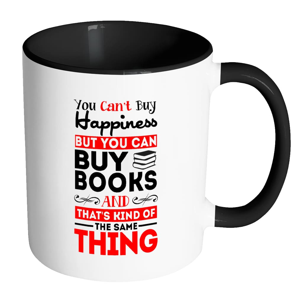 Funny Reading Mug You Can't Buy Happiness But White 11oz Accent Coffee Mugs