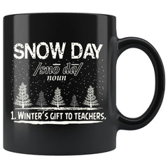 Funny Teachers Mug Snow Day Winters Gift To Teachers 11oz Black Coffee Mugs