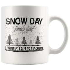 Funny Teachers Mug Snow Day Winters Gift To Teachers 11oz White Coffee Mugs