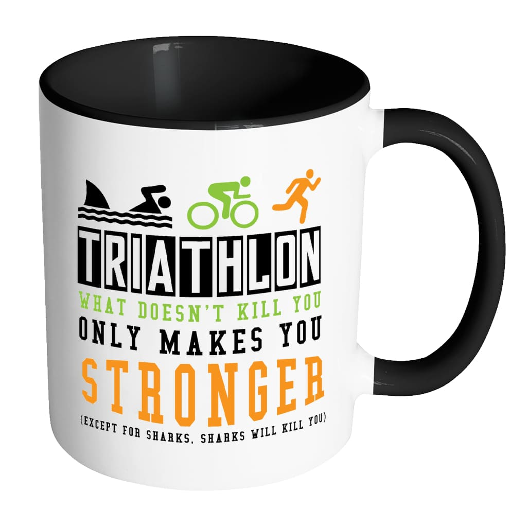 Funny Triathlon Mug What Doesn't Kill You Only White 11oz Accent Coffee Mugs