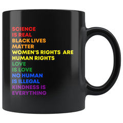 Gay Pride Mug Science is Real Black Lives Matter 11oz Black Coffee Cup