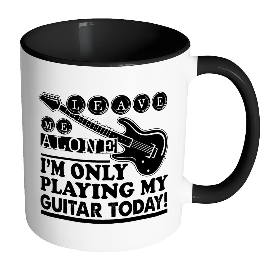 Guitar Mug I'm Only Playing My Guitar Today White 11oz Accent Coffee Mugs