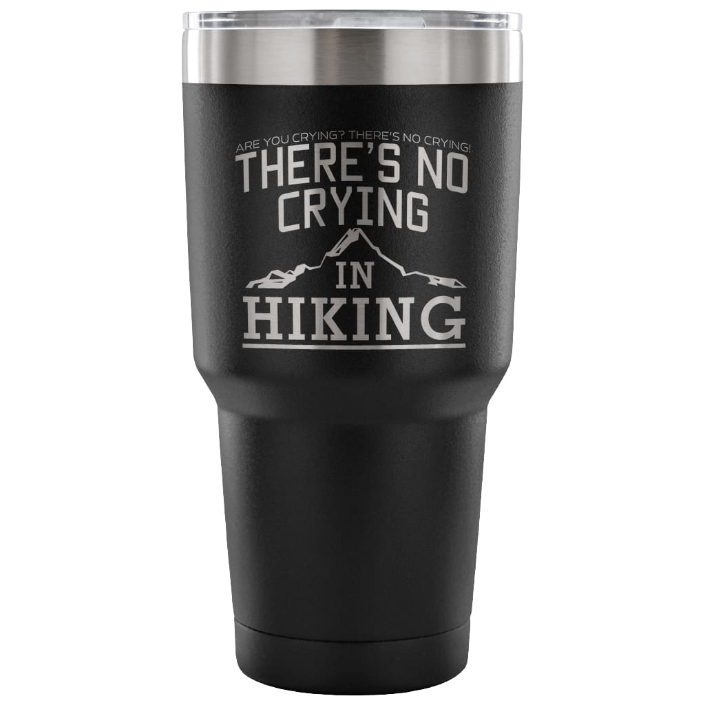 Hiker Travel Mug There's No Crying In Hiking 30 oz Stainless Steel Tumbler