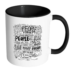 Maya Angelou Quote Mug People Will Forget White 11oz Accent Coffee Mugs