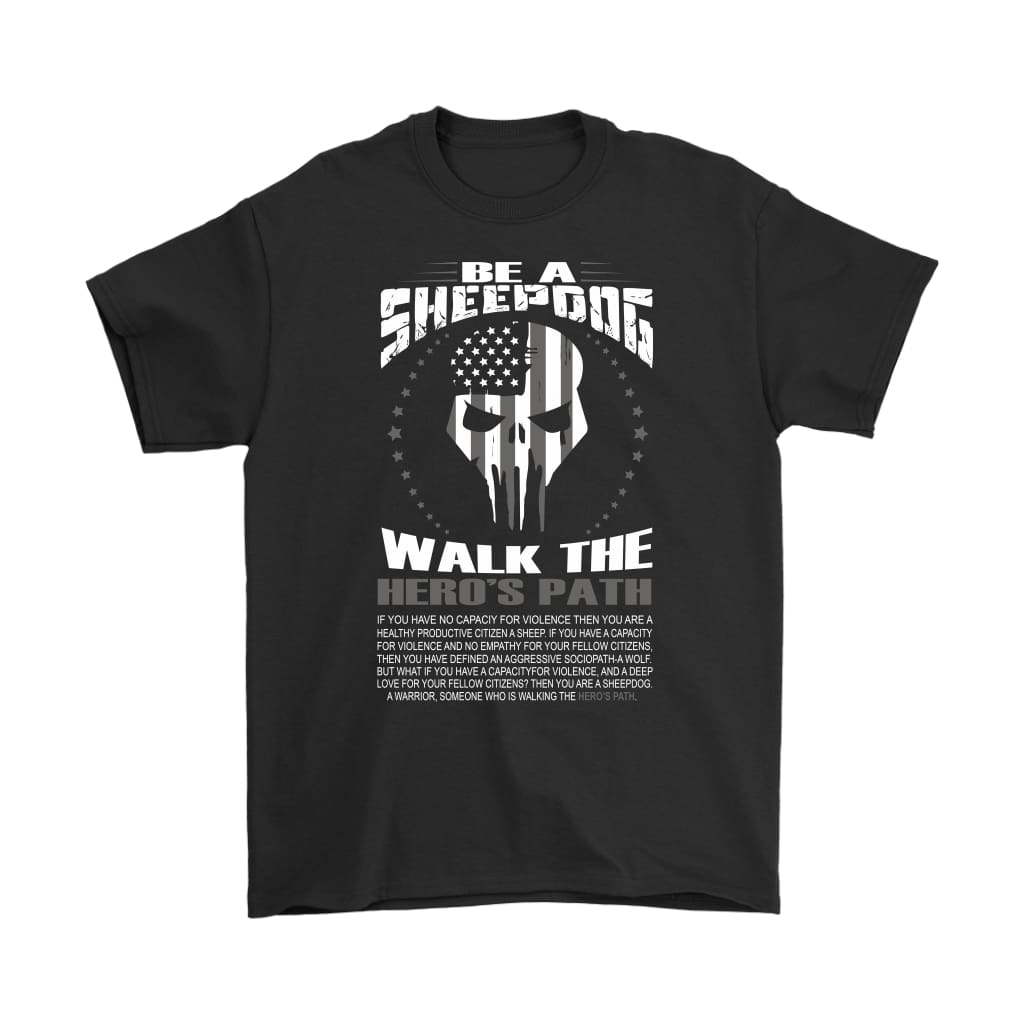Military Warrior Shirt Be A Sheepdog Walk The Hero's Path Gildan Mens T-Shirt